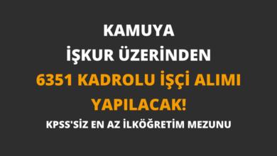 Kamuya İŞKUR Üzerinden 6351 Kadrolu İşçi Alımı Yapılacak!