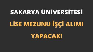 Sakarya Üniversitesi Lise Mezunu İşçi Alımı Yapacak!