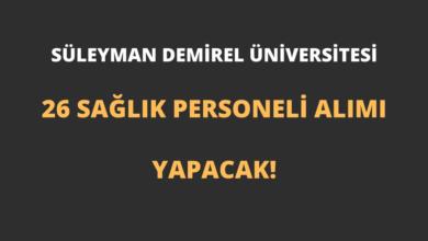 Süleyman Demirel Üniversitesi 26 Sağlık Personeli Alımı Yapacak!