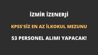 İzmir İZENERJİ KPSS'siz En Az İlkokul Mezunu 53 Personel Alımı Yapacak!