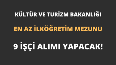 Kültür ve Turizm Bakanlığı En Az İlköğretim Mezunu 9 İşçi Alımı Yapacak!