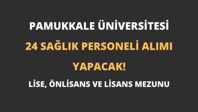 Pamukkale Üniversitesi 24 Sağlık Personeli Alımı Yapacak!