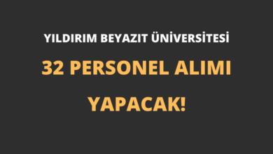 Yıldırım Beyazıt Üniversitesi 32 Personel Alımı Yapacak!
