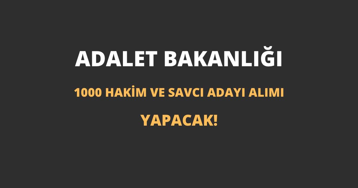 Adalet Bakanlığı 1000 Hakim ve Savcı Adayı Alımı Yapacak!