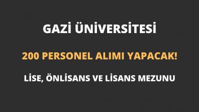 Gazi Üniversitesi 200 Personel Alımı Yapacak!