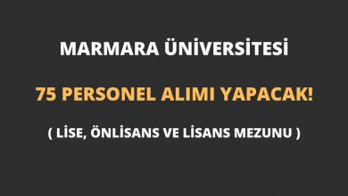 Marmara Üniversitesi 75 Personel Alımı Yapacak! (Lise, Önlisans ve Lisans Mezunu)