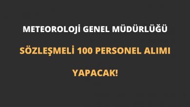 Meteoroloji Genel Müdürlüğü Sözleşmeli 100 Personel Alımı Yapacak!